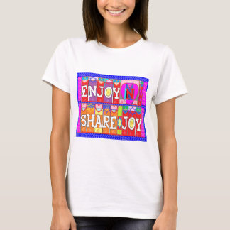 ENJOY n Share JOY .. by Naveen Joshi T-Shirt