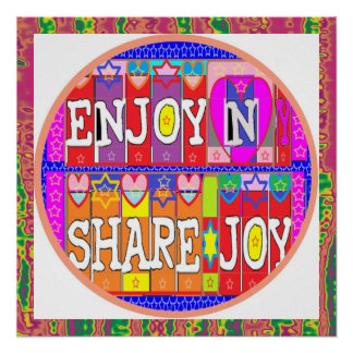 Enjoy n Share Joy by Naveen Posters