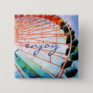 """""""Enjoy"""" quote colorful, fun ferris wheel photo Button"""