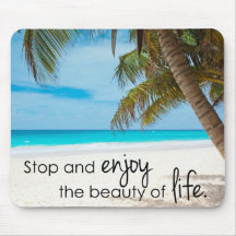 Enjoy the Beauty of Life Mouse Pads