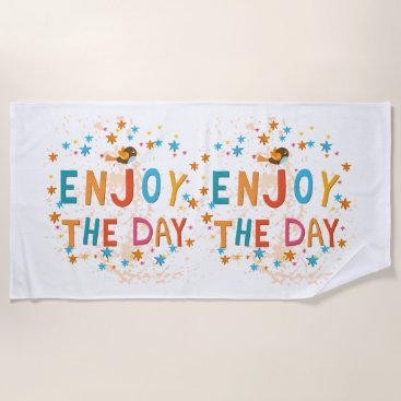 Beach Themed Enjoy The Day Beach Towel