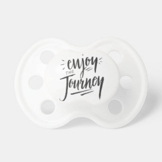 """Enjoy the Journey"" Pacifier"
