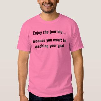 Enjoy the journey... t shirt