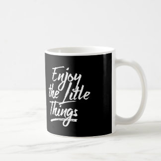 Enjoy The Litle Things cup