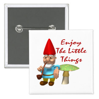 Enjoy The Little Things Gnome Pinback Button
