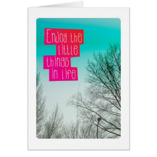 Enjoy the little things in life card