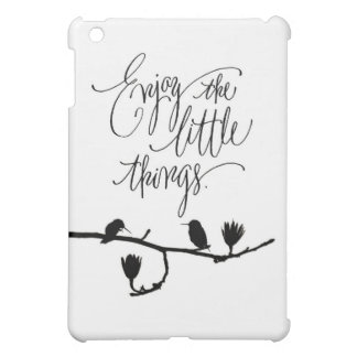 Enjoy the little things! iPad mini covers