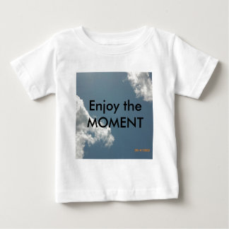 Enjoy the Moment Baby T-Shirt