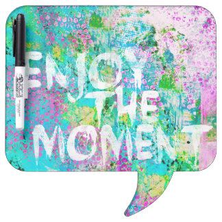 Enjoy the moment Dry-Erase board