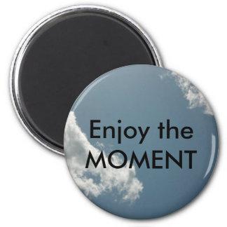 Enjoy the Moment Fridge Magnets