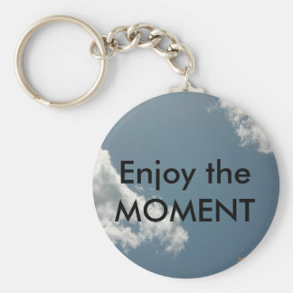 Enjoy the Moment Keychains