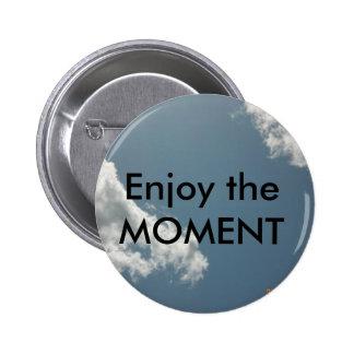 Enjoy the Moment Pin