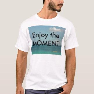 Enjoy the Moment T-Shirt