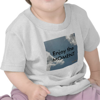 Enjoy the Moment Tee Shirt