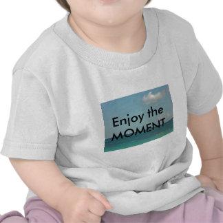 Enjoy the MOMENT Tee Shirts