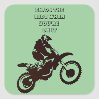 Enjoy The Ride When You're On It Square Sticker