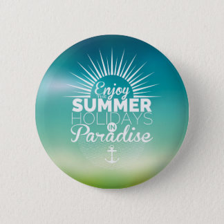 enjoy the summer holiday paradise pinback button