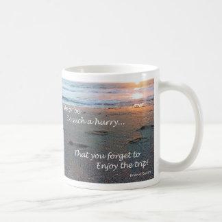 Enjoy The Trip! Coffee Mug