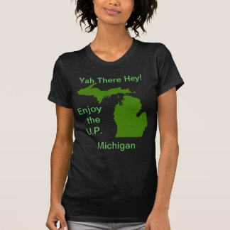 Enjoy the U.P. Michigan with Da Yoopers Tshirts