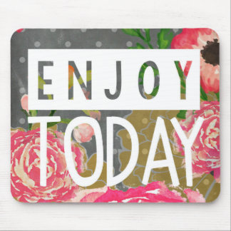 Enjoy Today Watercolor Floral Mouse Pad