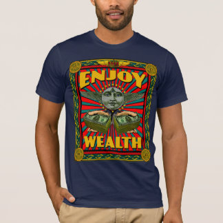 ENJOY WEALTH T-Shirt