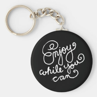 Enjoy While You Can 2 Basic Round Button Keychain