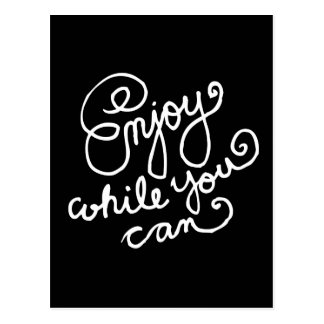 Enjoy While You Can 2 Postcards