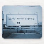 Enjoy Work Robots Mouse Pad