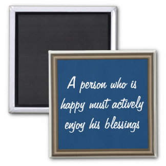Enjoy your blessings and be happy magnet