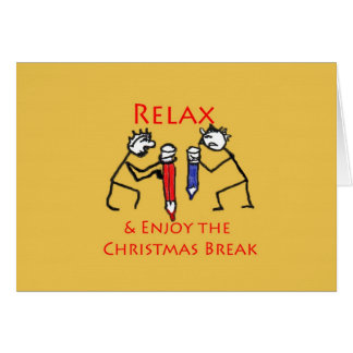 Enjoy Your Christmas Break Greeting Cards