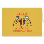 Enjoy Your Christmas Break Greeting Cards