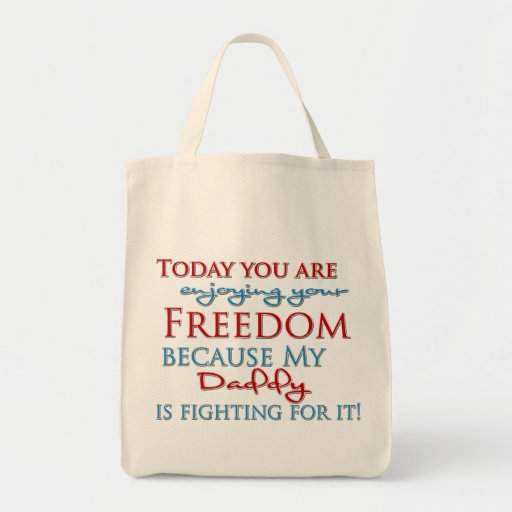 Enjoy your Freedom because of my Daddy Grocery Tote Bag
