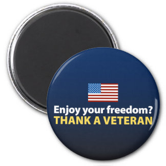 Enjoy Your Freedom? Thank a Veteran. 2 Inch Round Magnet