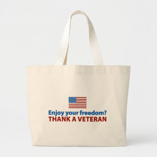 Enjoy Your Freedom? Thank a Veteran. Tote Bag