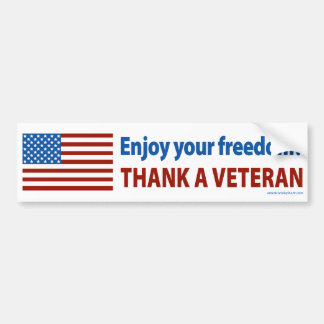 Enjoy Your Freedom? Thank a Veteran. Bumper Stickers