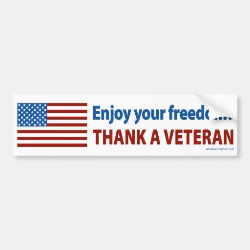 Enjoy Your Freedom? Thank a Veteran. Bumper Stickers