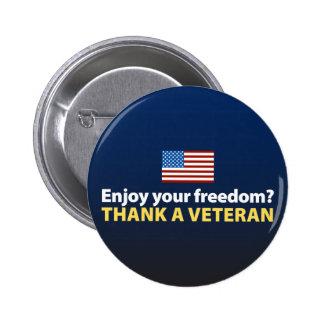 Enjoy Your Freedom? Thank a Veteran. Pinback Button