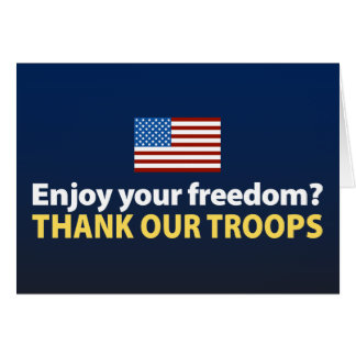 Enjoy Your Freedom? Thank Our Troops Card