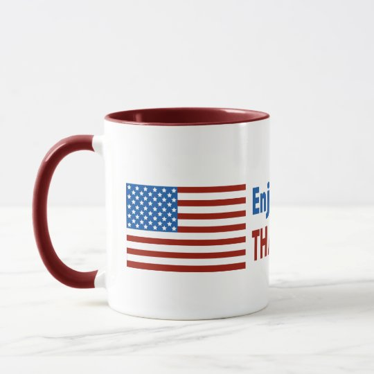 Enjoy Your Freedom? Thank Our Troops Mug