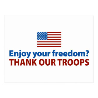 Enjoy Your Freedom? Thank Our Troops Postcard