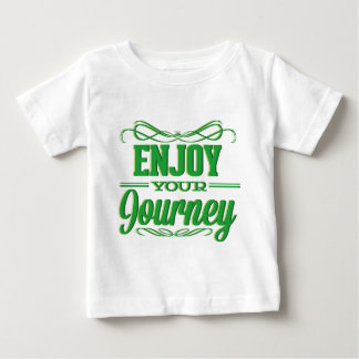 Enjoy Your Journey Baby T-Shirt
