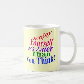 Enjoy Yourself! Coffee Mug