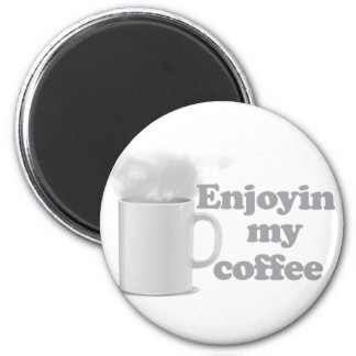 Enjoyin My Coffee Refrigerator Magnet