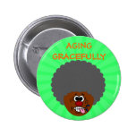 Enjoying aging gracefully into second childhood pin