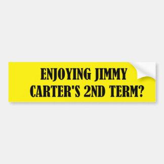Enjoying Jimmy Carters 2nd Term Bumper Sticker