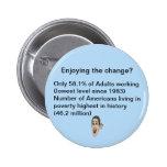 Enjoying the change? pinback button