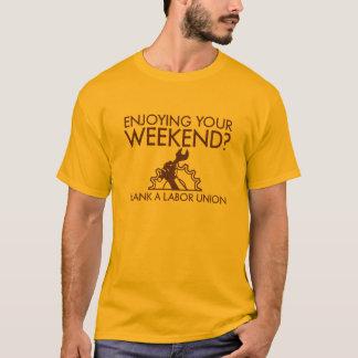 Enjoying Your Weekend T-Shirt