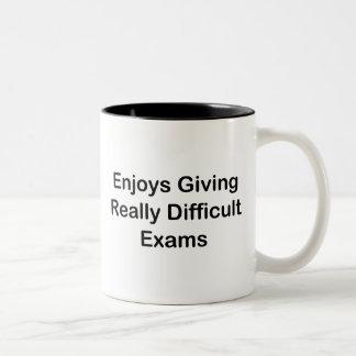 Enjoys Giving Really Difficult Exams Two-Tone Coffee Mug