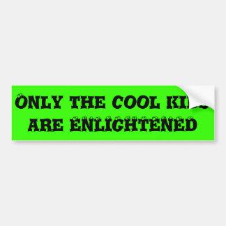 Enlightened bumper sticker car bumper sticker
