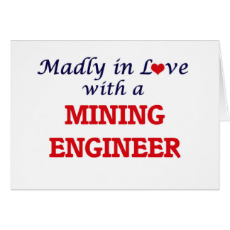 Enojado en amor con un ingeniero de minas tarjeta de felicitación
